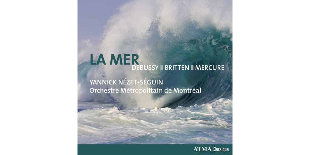 ATMA LA MER Debussy, Britten, Mercure