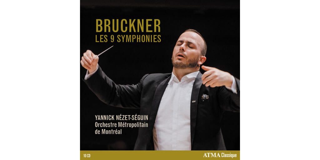 ATMA BRUCKNER Les 9 symphonies