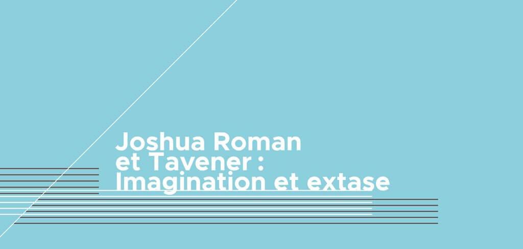Joshua Roman et Tavener Imagination et extase