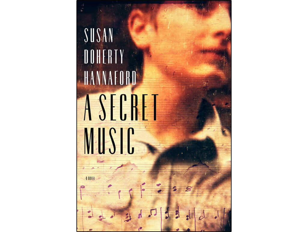 Canadian novels about classical music: A Secret Music, by Susan Doherty Hannaford