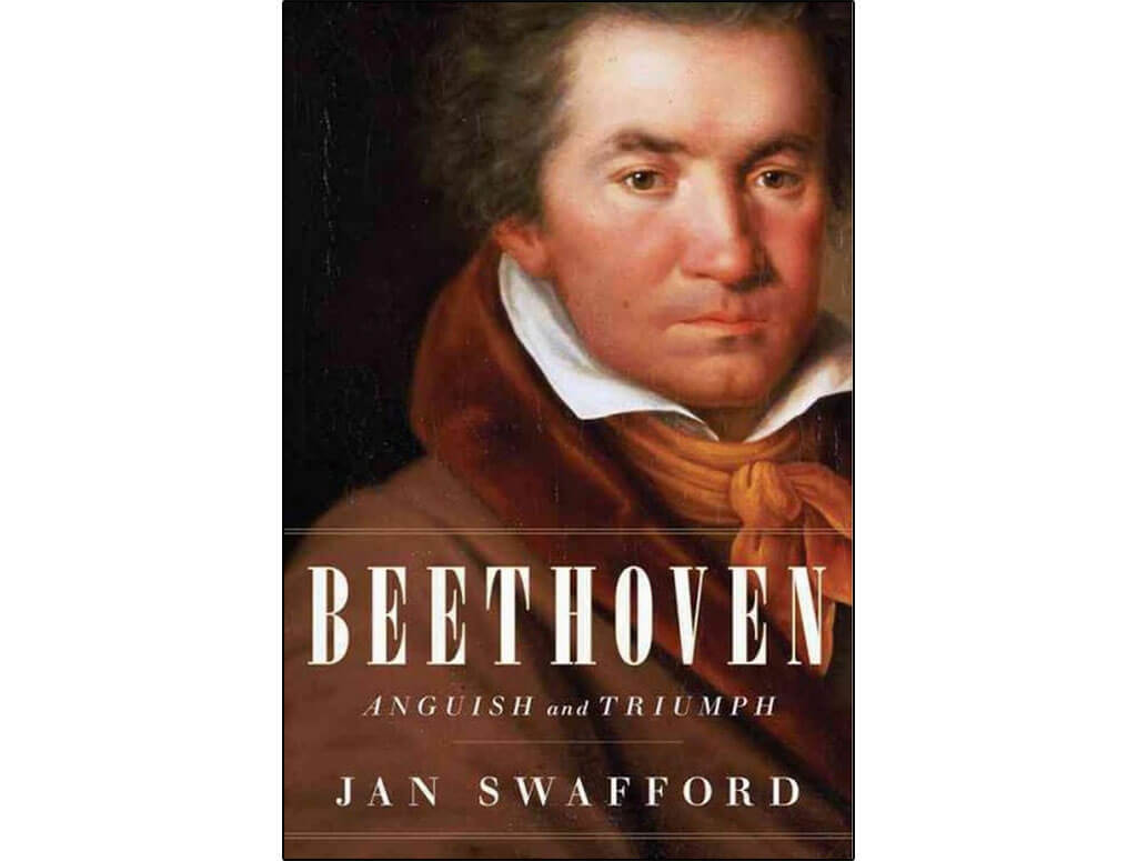 Beethoven: Anguish and Triumph, Jan Swafford