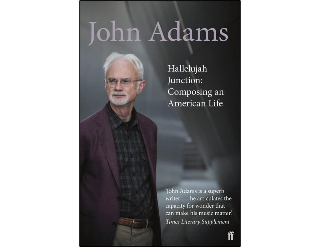 Hallelujah Junction Composing an American Life - John Adams