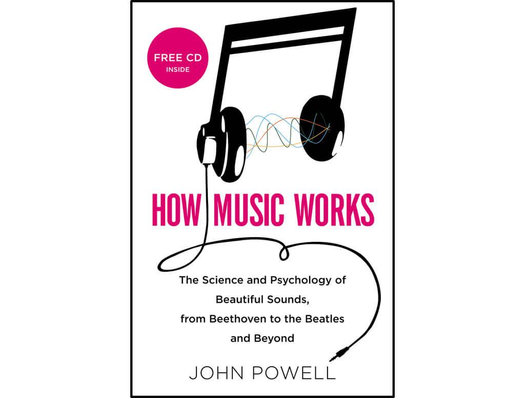 How Music Works, John Powell