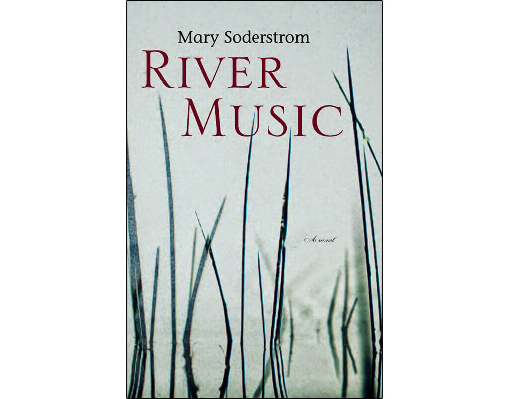 Canadian novels about classical music: River Music, by Mary Soderstrom