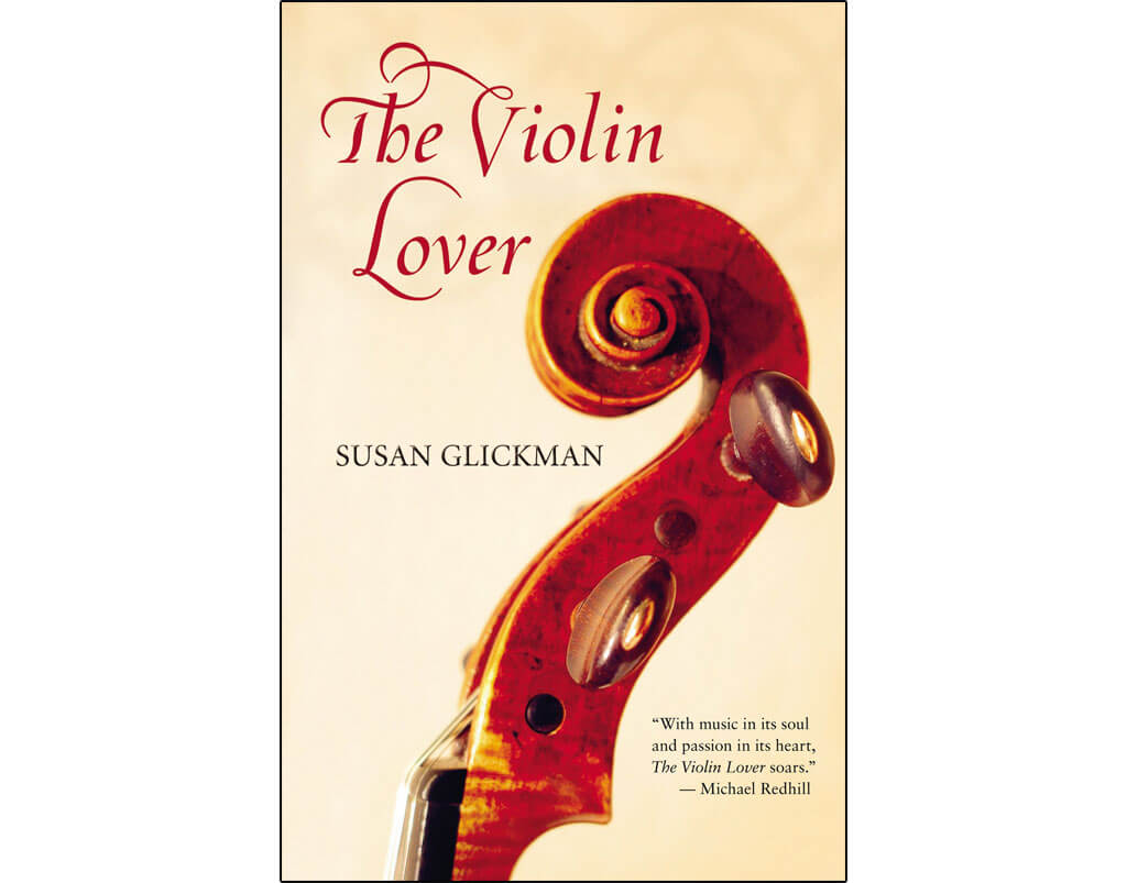 Canadian novels about classical music: The Violin Lover, by Susan Glickman