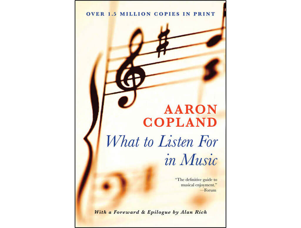 What to Listen for in Music, Aaron Copland