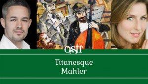 OSTR Titanesque Mahler