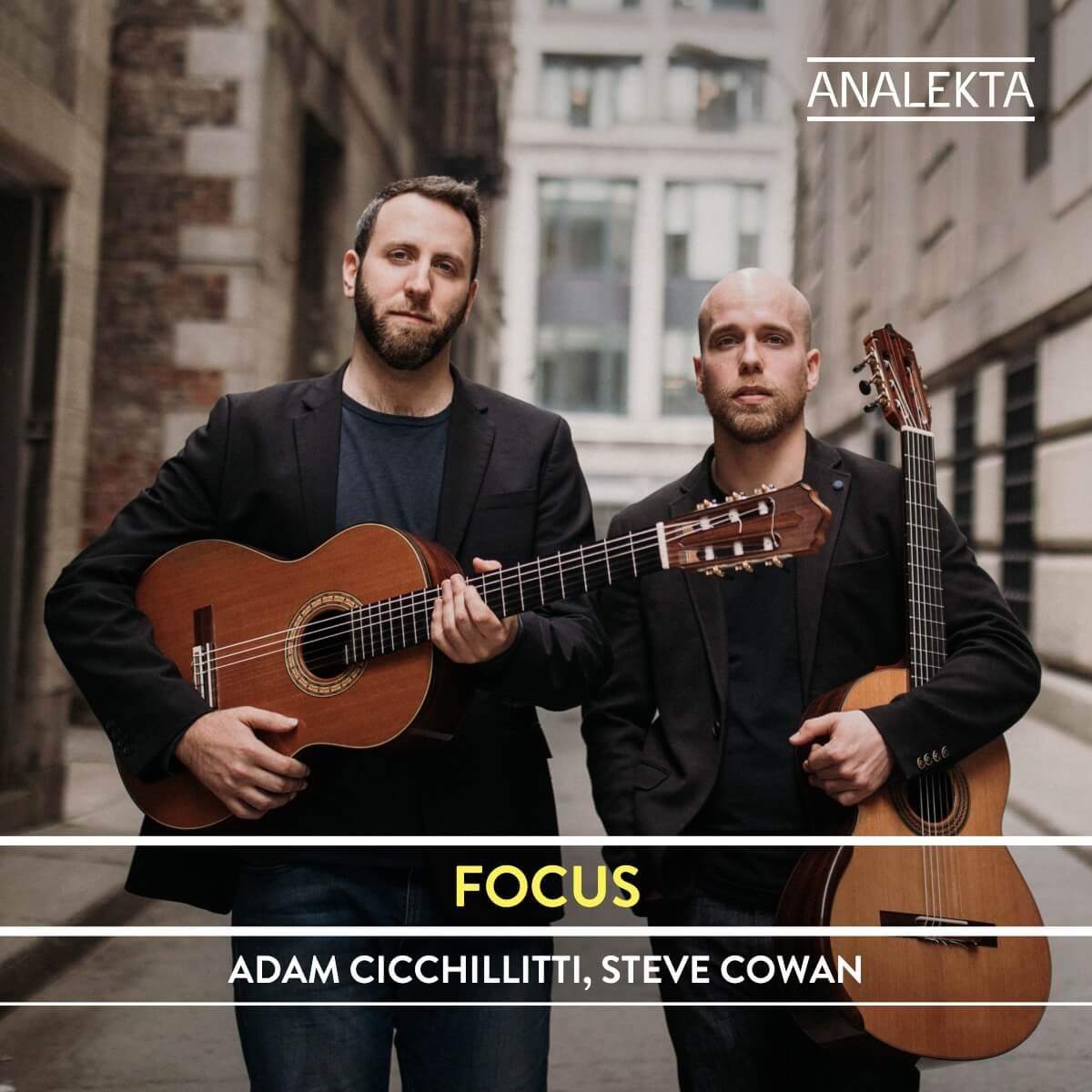 L'album Focus du duo de guitare composé d'Adam Cicchillitti et Steve Cowan.