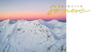 montagnes enneigées, Sérénité sonore