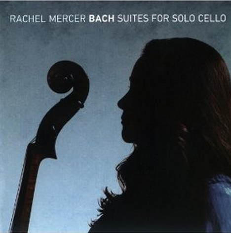 RACHEL MERCER Bach Suites for Solo Cello (Pipistrelle)