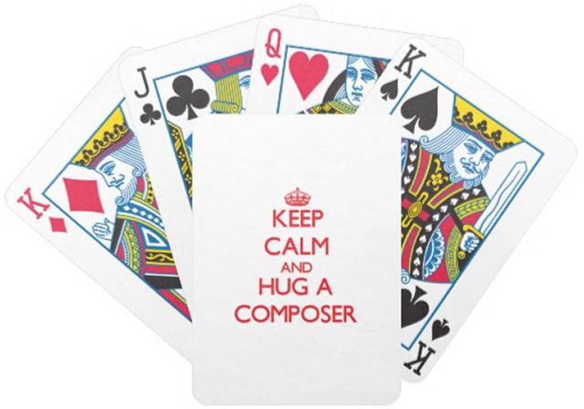 keep_calm_and_hug_a_composer_playing_cards-re300b31db95b46a79a7b42e1ce393a48_fsvzl_8byvr_512