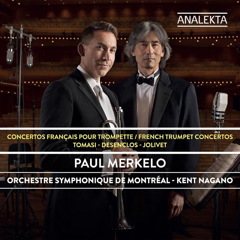 French Trumpet Concertos. Paul Merkelo, trumpet. Orchestre symphonique de Montréal (OSM)/Kent Nagano. Analekta. Total Time: 44:00.