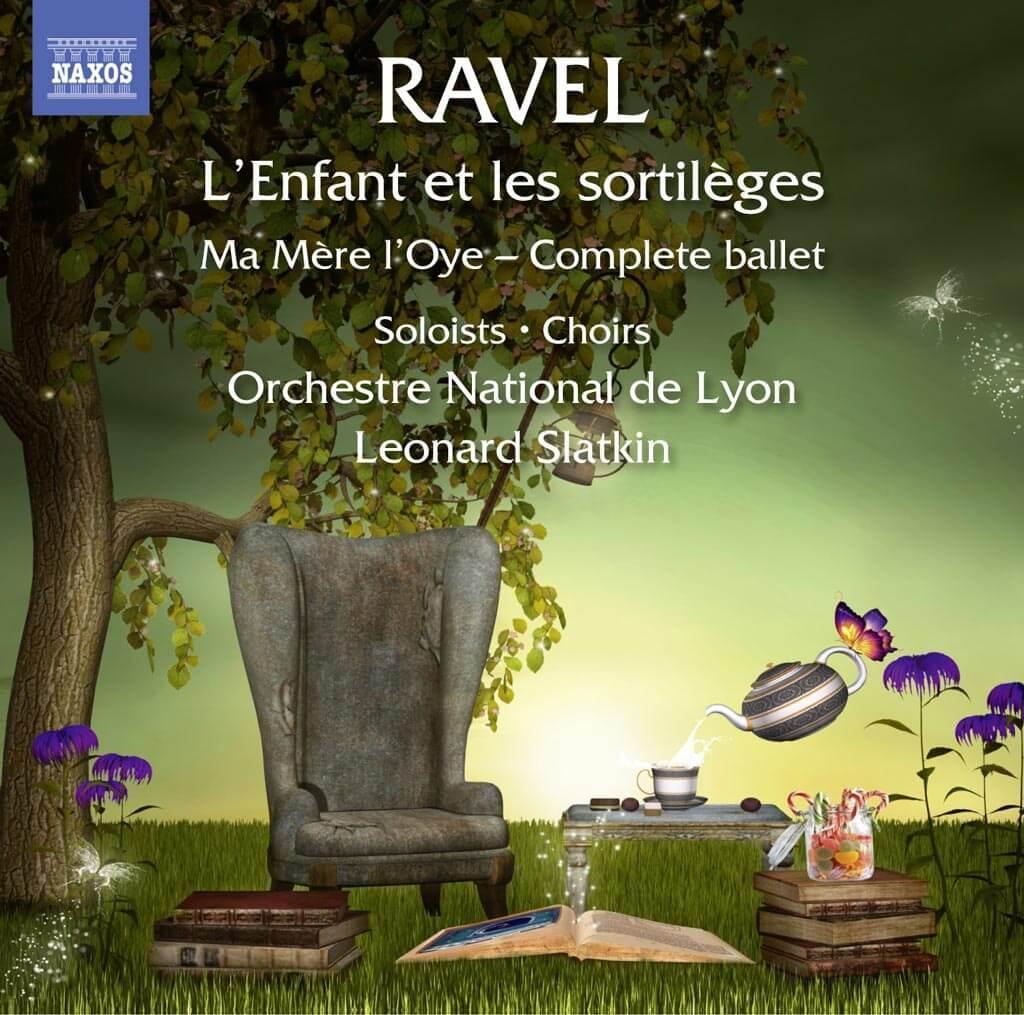 Ravel: L'Enfant et les sortilèges / Ma Mère l'Oye - Complete Ballet; Leonard Slatkin, Orchestre National de Lyon