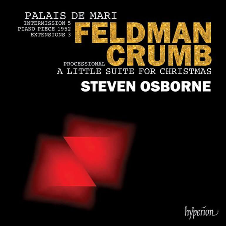 Feldman/Crumb: Palais De Mari with Steven Osborne