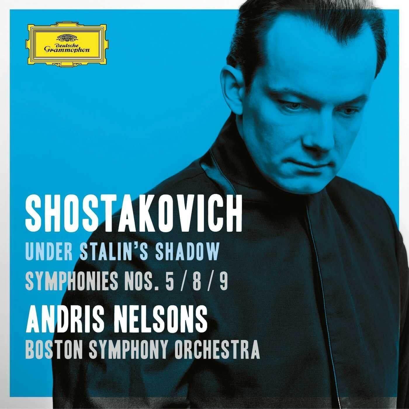 Andris Nelsons / Boston Symphony Orchestra Shostakovich: Under Stalin's Shadow — Sym Nos. 5; 8 & 9