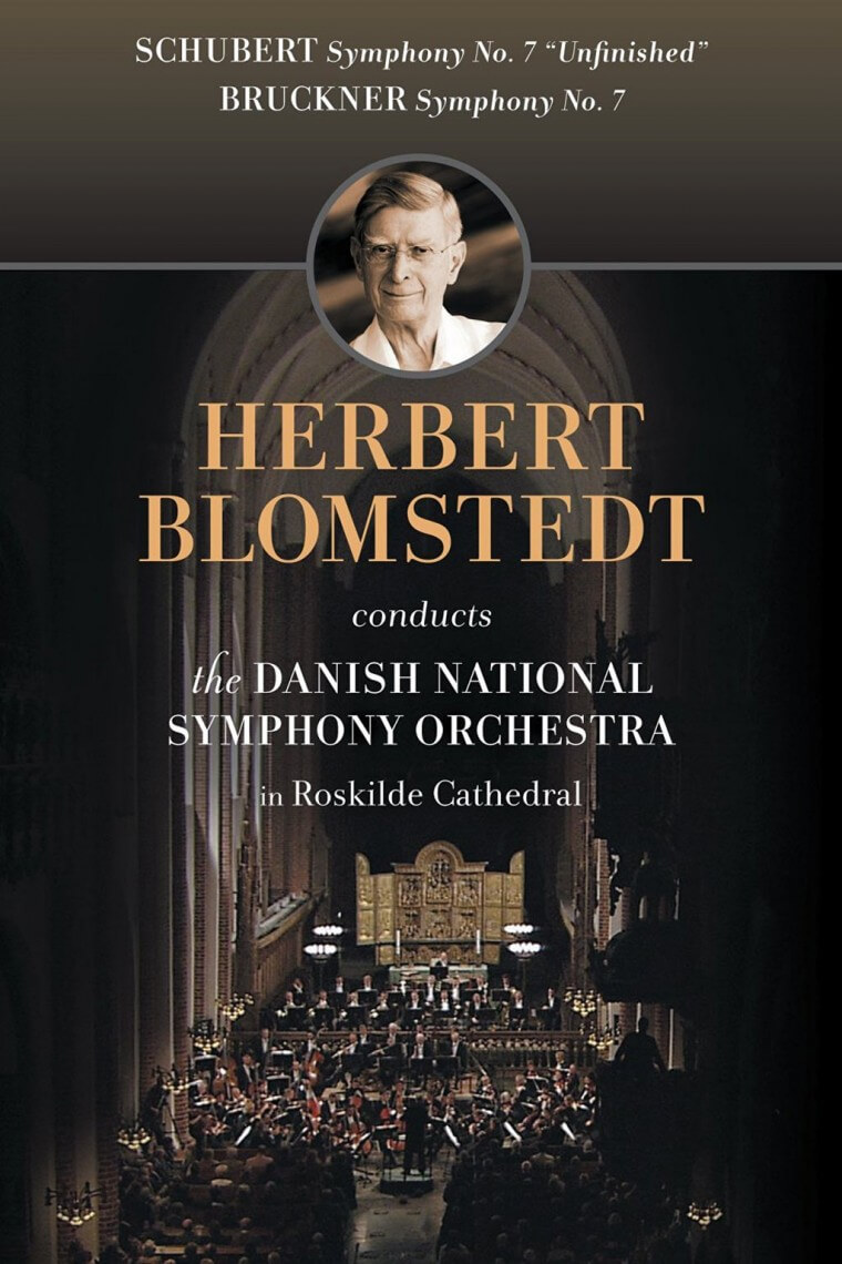 "Schubert: Symphony No. 8 in B minor D. 759 ""Unfinished"". Bruckner: Symphony No. 7 in E minor (Nowak Edition). Danish National Symphony Orchestra/Herbert Blomstedt. Recorded live in Roskilde Cathedral, October 14, 2007. Includes interview with Blomstedt. DRS DVD 2.110416. Total Time: 187:00."
