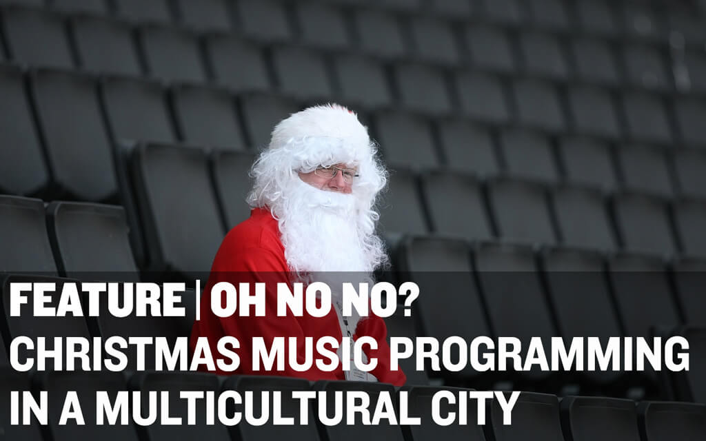 Christmas Music in a Multicultural World — how do non-Christian music lovers get through December? (Part One)(Photo: Peter Norton)
