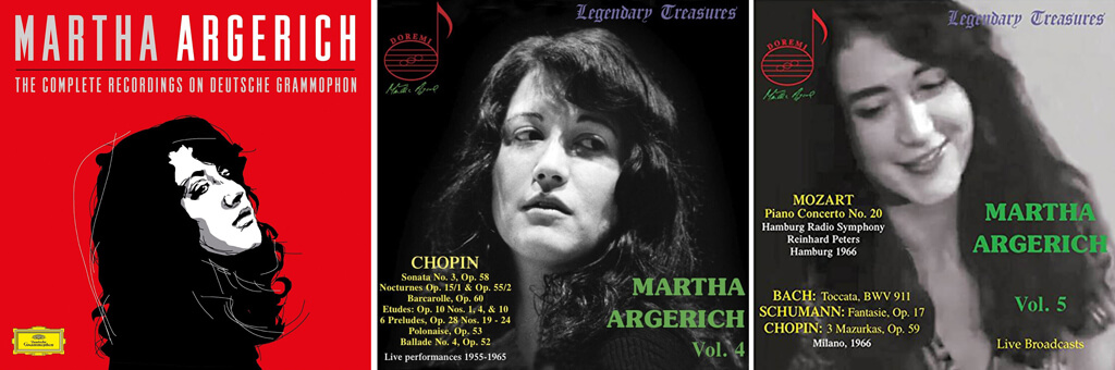 Martha Argerich. Chopin: the Complete Recordings on Deutsche Grammophon. Mstislav Rostropovich. DG  479 6068 (5 CDs). // Martha Argerich. Volume 4. Chopin: Piano Sonata No. 3, Nocturnes, Etudes, Preludes and Ballades, recorded live at the 1965 International Chopin Competition in Warsaw. DOREMI DHR-8036.  // Martha Argerich. Volume 5. First Releases of live performances from 1966. Mozart: Piano Concerto No. 20. Solo works by Bach, Schumann and Chopin. DOREMI DHR-8048.