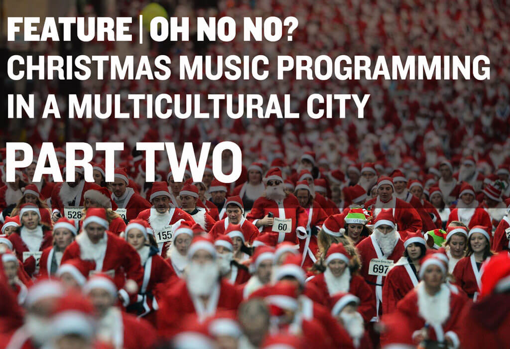 Christmas Music in a Multicultural World — how do non-Christian music lovers get through December? (Part Two)