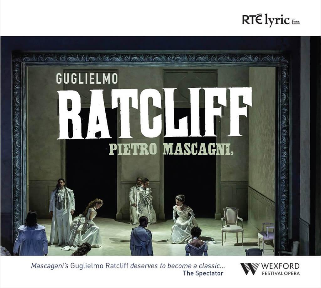 Guglielmo Ratcliff | Pietro Mascagni, Wexford Festival Opera Chorus & Orchestra & Francesco Cilluffo