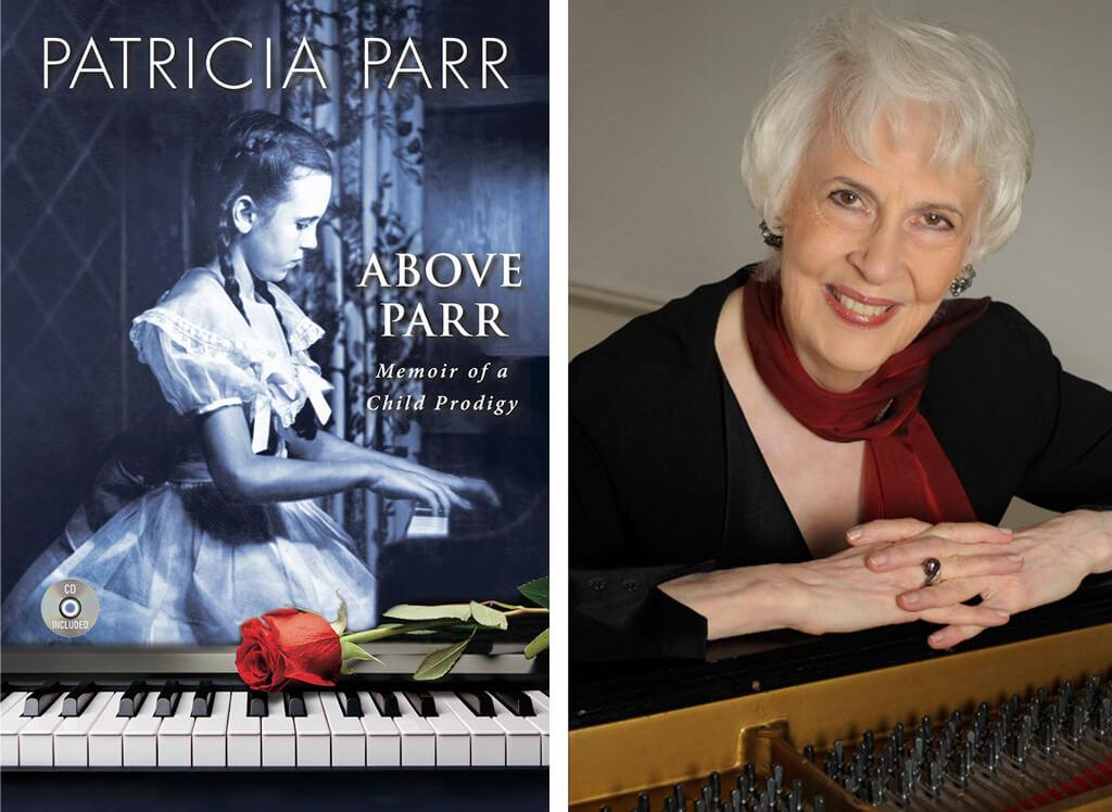 Above Parr: Memoir of a Child Prodigy by Patricia Parr (Prism Publishers, 2016)