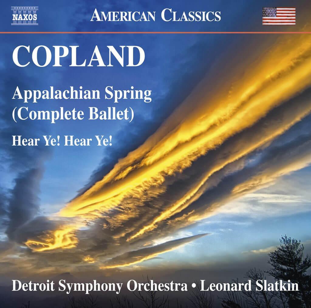COPLAND: Hear Ye! Hear Ye! (1934). Appalachian Spring (complete ballet)(1944). Detroit Symphony Orchestra/Leonard Slatkin. Naxos 8.559806. Total Time: 72:29.