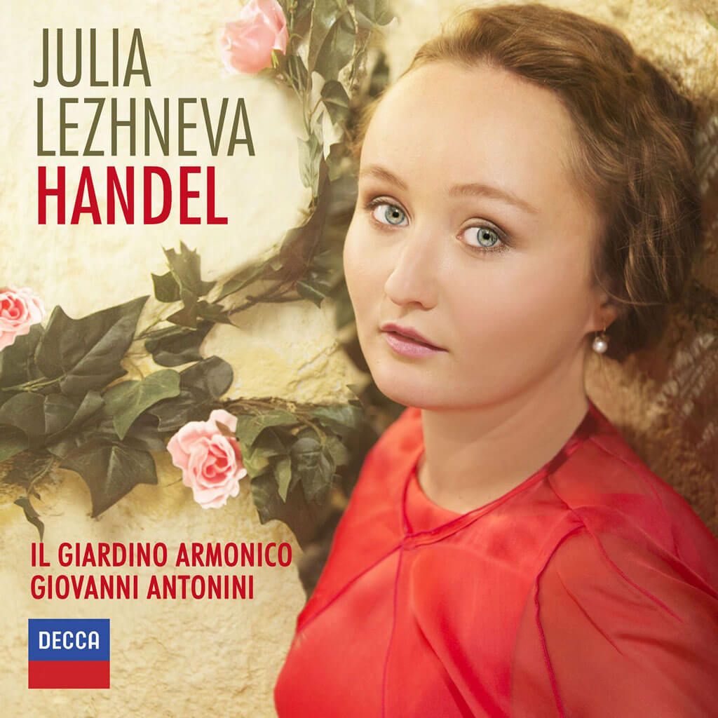 HANDEL: Early Italian Works. Julia Lezhneva, soprano. Il Giardino Armonico/Giovanni Antonioni. Decca 478 6766. Total Time: 69:50.