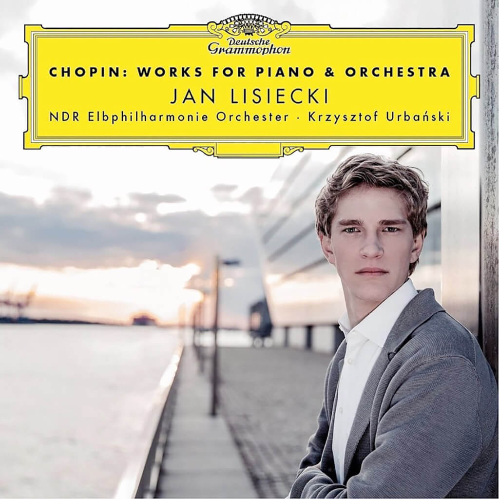 "CHOPIN: Works for Piano & Orchestra. Andante spianato & Grande Polonaise brillante Op. 22. Rondo à la krakowiak Op. 14. Variations on ""Là ci darem la mano"" Op. 2. Fantasy on Polish Airs Op. 13. Nocturne in c sharp minor Op. posth. Jan Lisiecki, piano. NDR Elbphilharmonie Orchestra/Krzysztof Urbański. DG 4796824. Total Time: 64:43."