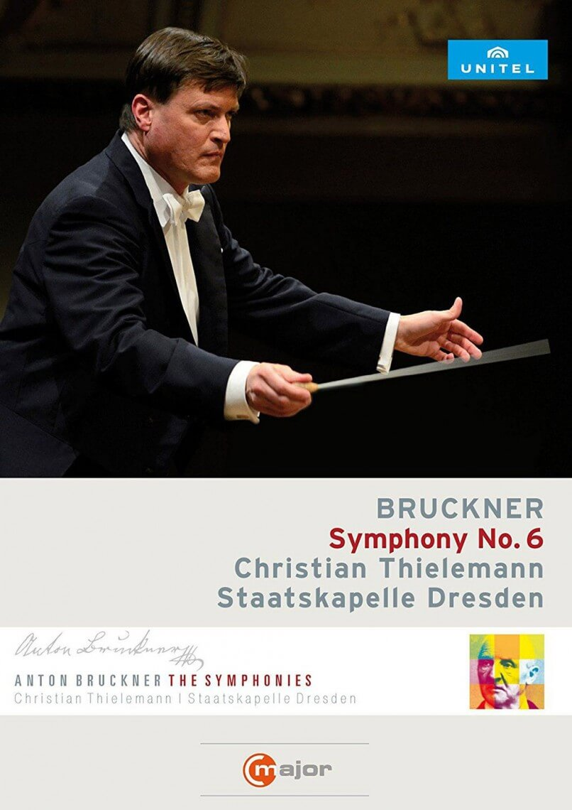 BRUCKNER: Symphony No. 6 in A major. Staatskapelle Dresden/Christian Thielemann. C major Blu-ray Disc 738304. Total Time: 63:00.