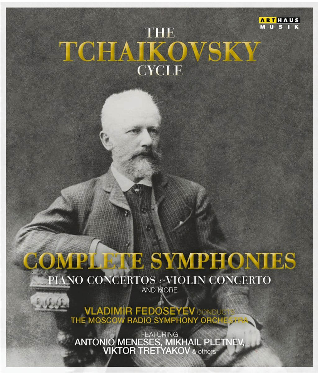 The Tchaikovsky Cycle: The Moscow Radio Symphony Orchestra, Vladimir Fedoseyev. Arthaus: 109318