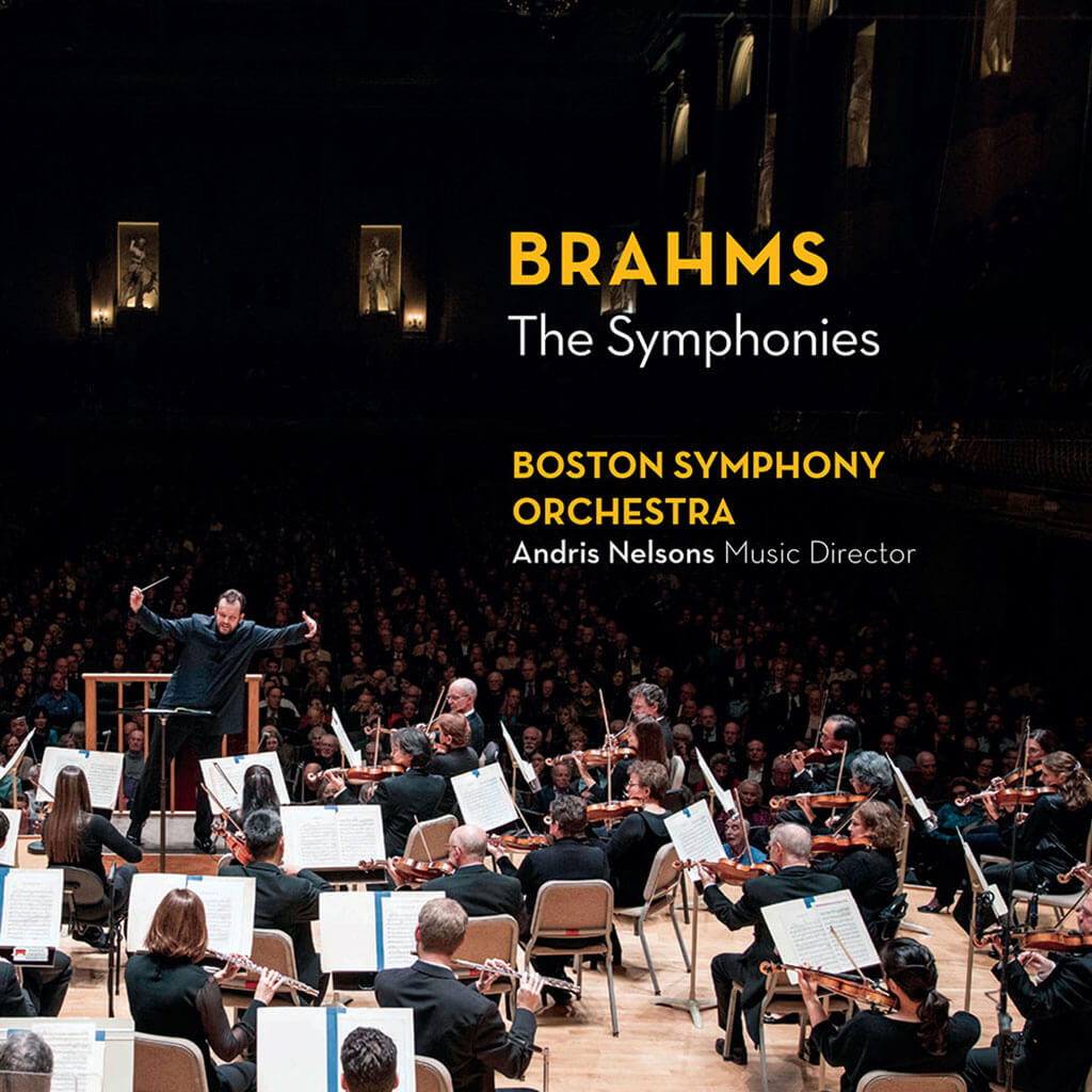 BRAHMS: The Four Symphonies. Boston Symphony Orchestra/Andris Nelsons. BSO Classics 1701/03 (3 CDs). Total Time: 168: 43.
