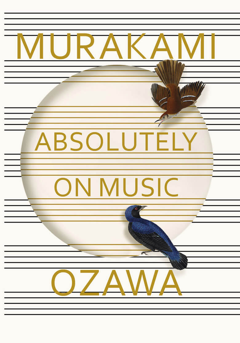 Haruki Murakami: Absolutely on Music: Conversations with Seiji Ozawa. New York: Alfred A. Knopf, 2016. 325 pages.