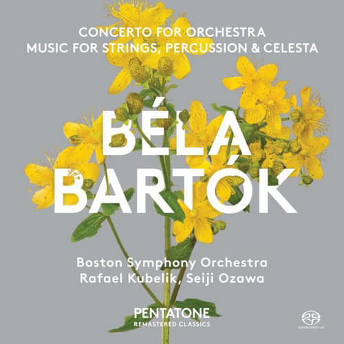 Bartók: Music for Strings, Percussion and Celesta.* Concerto for Orchestra.** Boston Symphony Orchestra/Seiji Ozawa*/Rafael Kubelik**. Pentatone PTC 5186247. Total Time: 69:53.