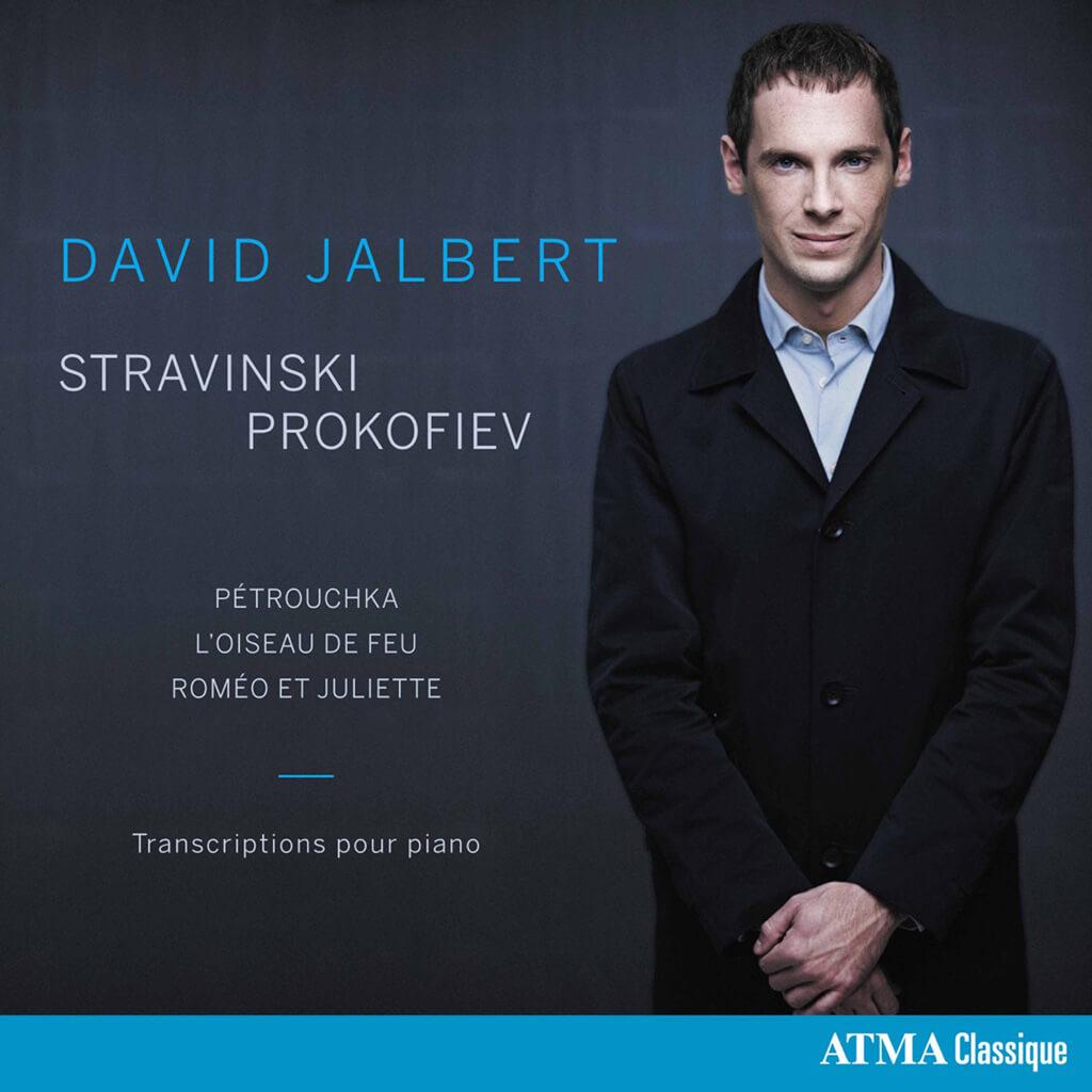 David Jalbert. Stravinski Prokofiev. ATMA Classique. 58 min.