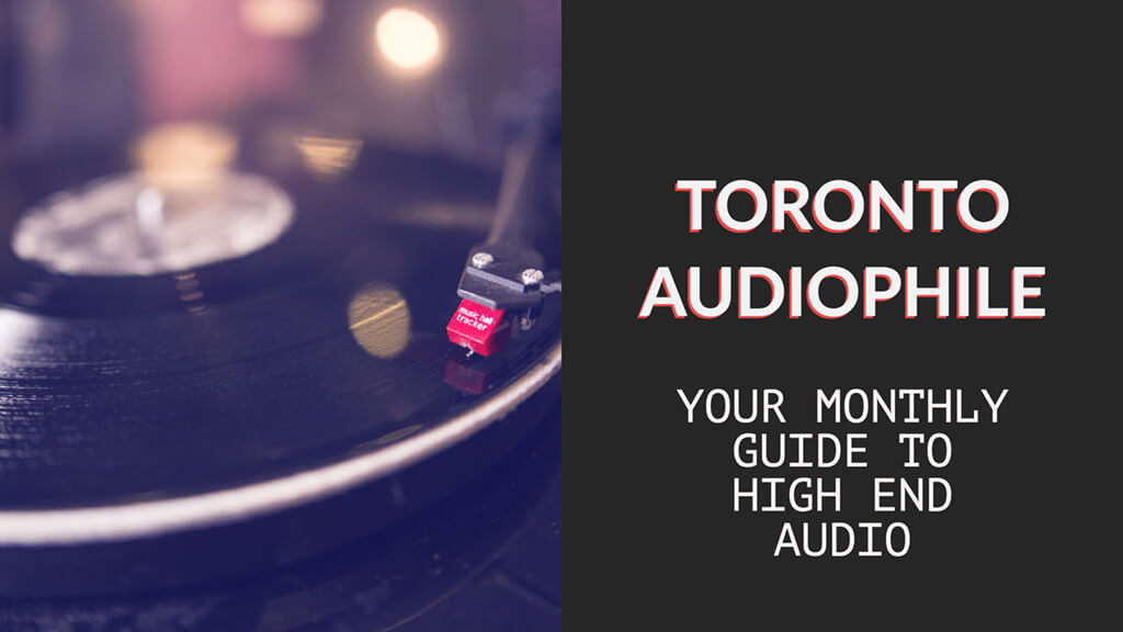 TORONTO AUDIOPHILE | High End Audio Options For Online