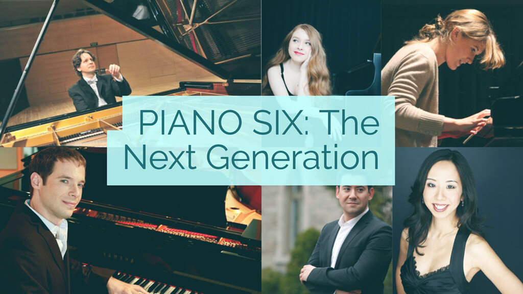 Piano Six: The next generation is ready to go where the first generation went before them.