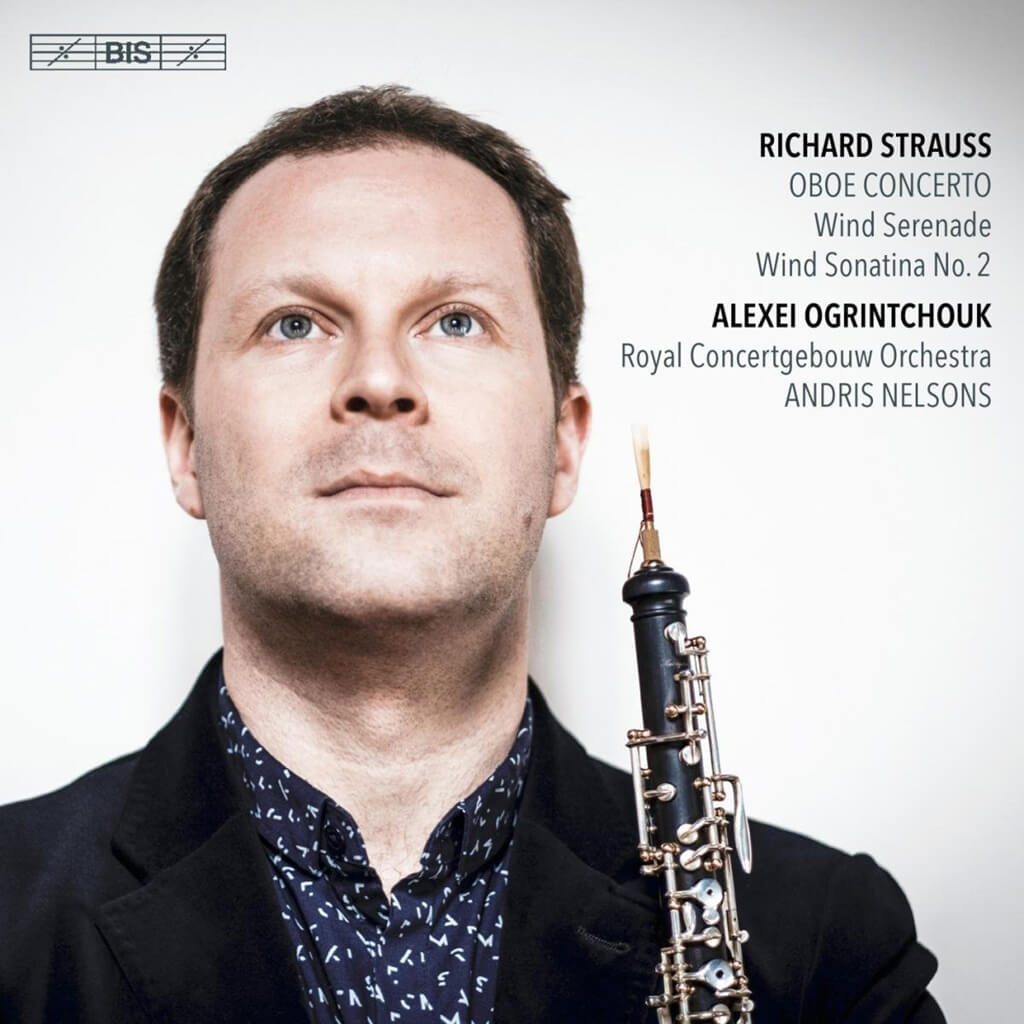 Richard Strauss: Concerto in D major for Oboe and Small Orchestra TrV 292*. Serenade in E flat major TrV106 for 13 Winds. Sonatina No. 2 in E flat major TrV 291 for 16 Winds. Alexei Ogrintchouk, oboe and direction. Royal Concertgebouw Orchestra/Andris Nelsons*. BIS-2163. Total Time: 74:12.