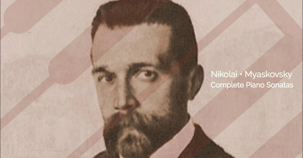 Nikolai Myaskovsky: Complete piano sonatas