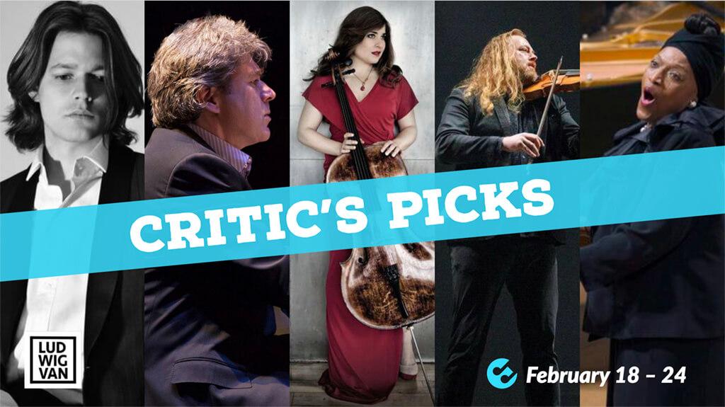 Critic's Picks February 18 – 24.