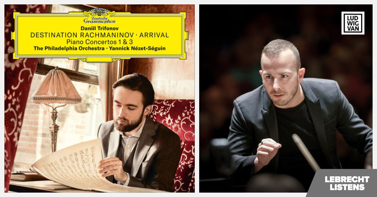 Rachmaninov: Piano Concertos 1 & 3 - Daniil Trifonov and Yannick Nézet-Séguin