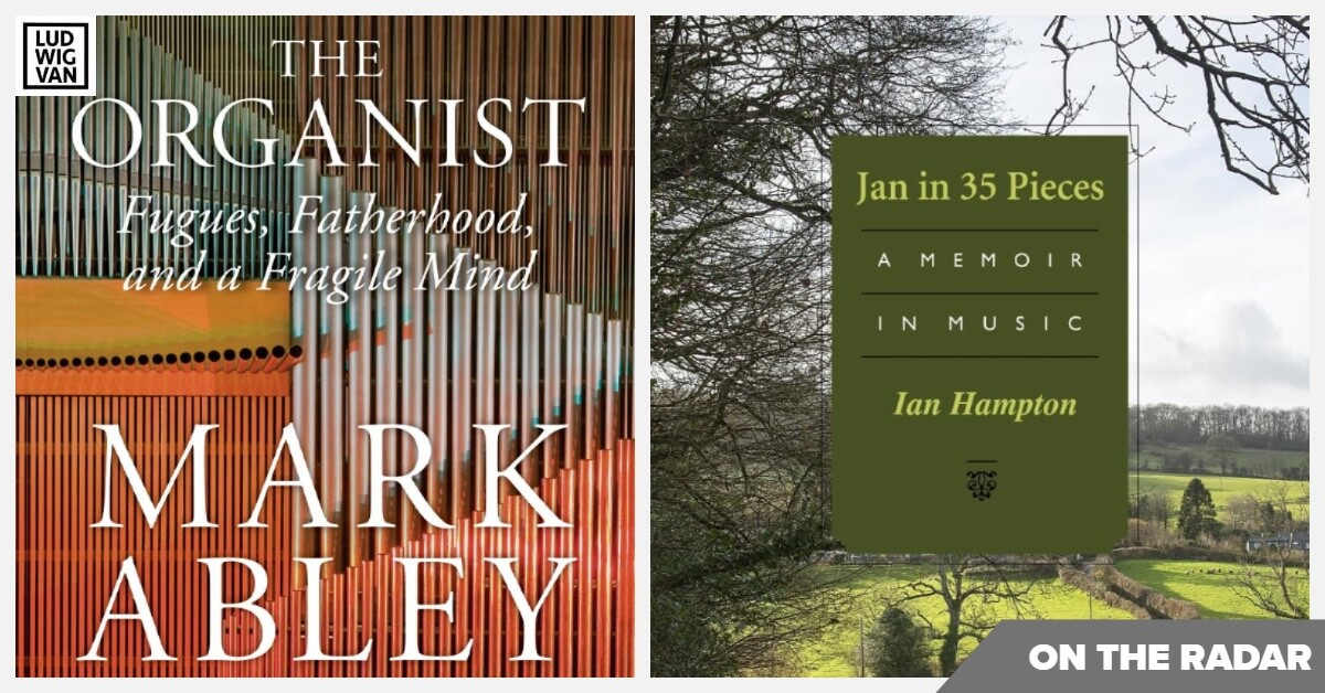 The Organist: Fugues, Fatherhood and a Fragile Mind (Mark Abley) and Jan in 35 Pieces (Ian Hampton)