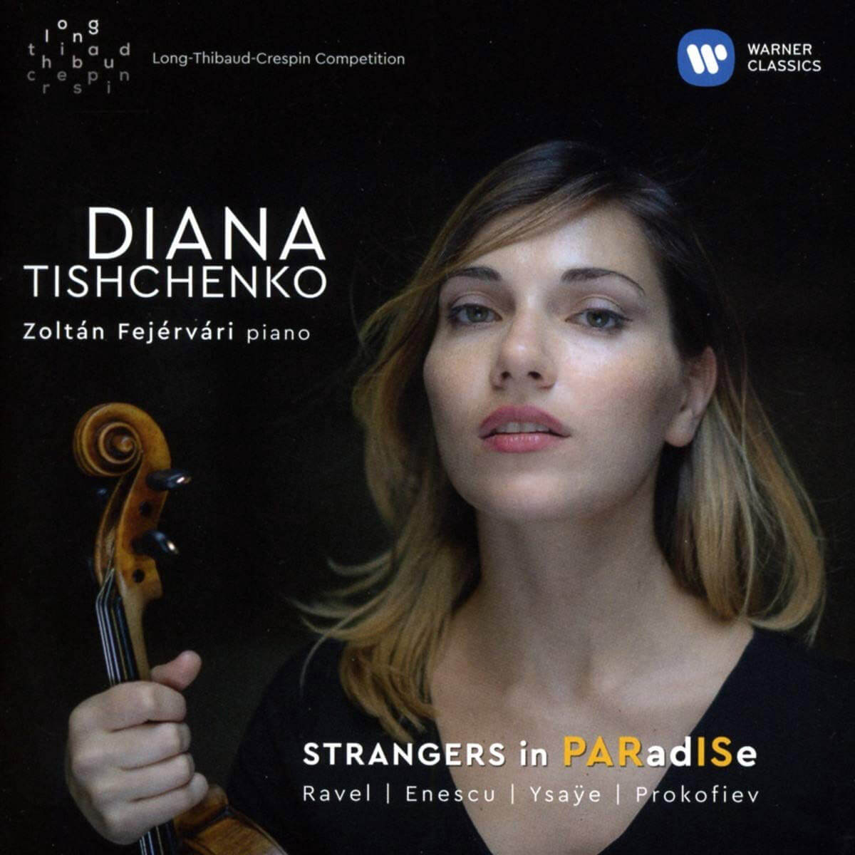 Diana Tishchenko and Zoltan Fejervari: STRANGERS in PARadISe (Warner Classics)