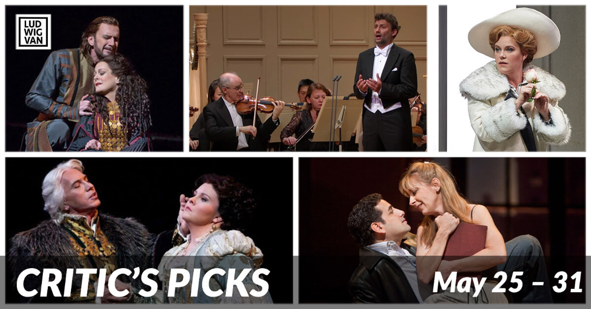 Classical music and opera events streaming on the web for the week of May 25 – 31.