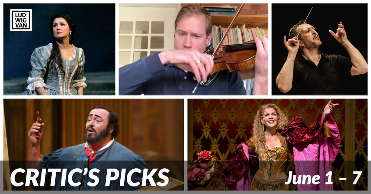 Classical music and opera events streaming on the web for the week of June 1 – 7.
