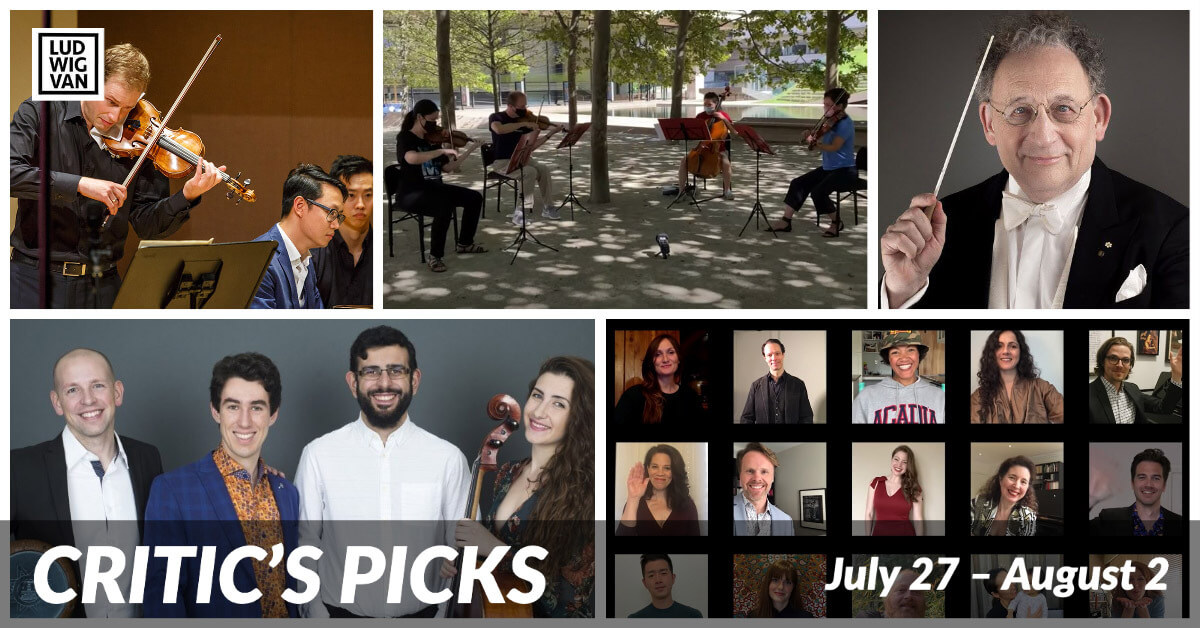 Classical music and opera events streaming on the web for the week of July 27 – August 2.