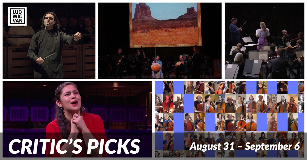 Classical music and opera events streaming on the web for the week of August 31 – September 6.