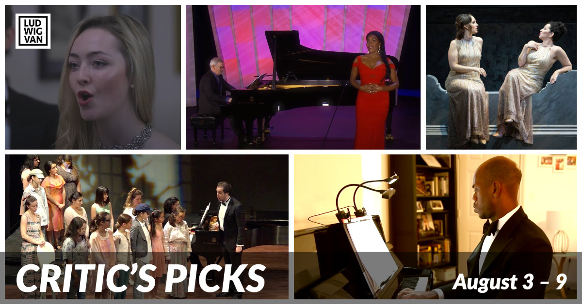 Classical music and opera events streaming on the web for the week of August 3 – 9.