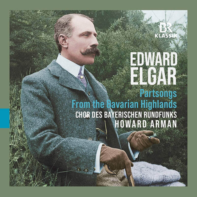 Edward Elgar - Partsongs from the Bavarian Highlands